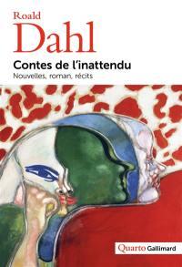 Contes de l'inattendu : nouvelles, roman, récits