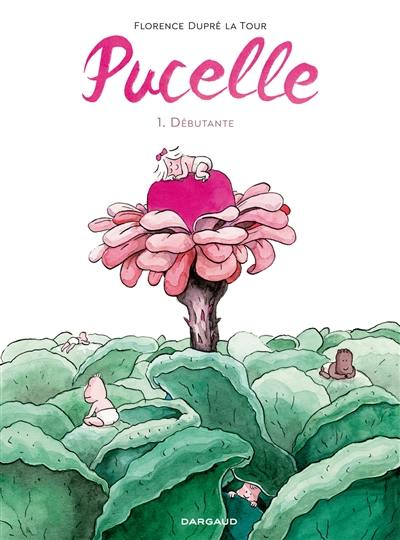 Pucelle. Volume 1, Débutante