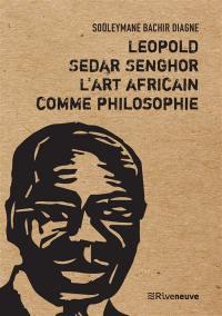Léopold Sédar Senghor, l'art africain comme philosophie