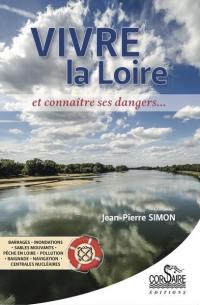 Vivre la Loire et connaître ses dangers...