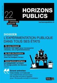 Horizons publics : comprendre, anticiper, innover, agir, n° 22. L'expérimentation publique dans tous ses états