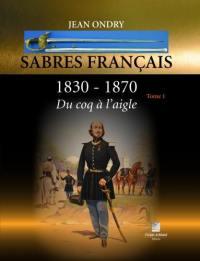 Sabres français. Volume 1, 1830-1870