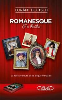 Romanesque au théâtre