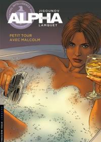 Alpha. Volume 12, Petit tour avec Malcolm