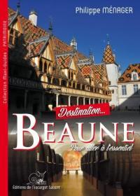 Destination... Beaune