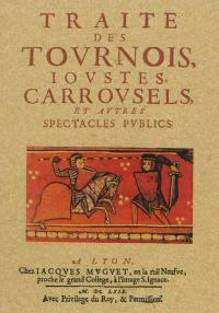 Traité des tournois, ioustes, carrousels et autres spectacles publics