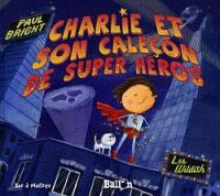 Charlie et son caleçon de super héros