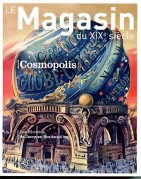 Magasin du XIXe siècle (Le). n° 8, Cosmopolis