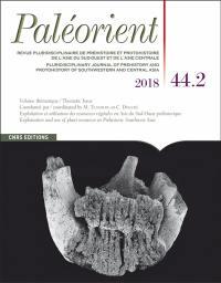 Paléorient. n° 44-2, Exploitation et utilisation des ressources végétales en Asie du Sud-Ouest préhistorique