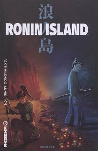 Ronin Island. Volume 2, Pour l'île