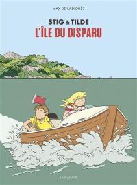 Stig & Tilde. Volume 1, L'île du disparu