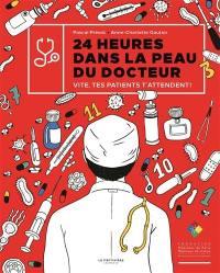 24 heures dans la peau du docteur