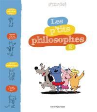 Les p'tits philosophes. Volume 2,