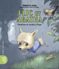 Flic et Agatha. Volume 3, Fantôme et cordes à linge