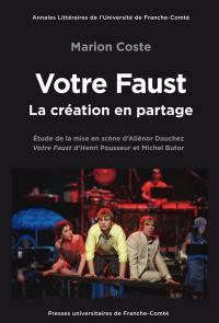 Votre Faust, la création en partage
