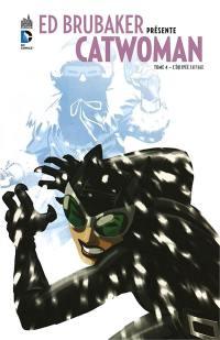 Ed Brubaker présente Catwoman. Volume 4, L'équipée sauvage