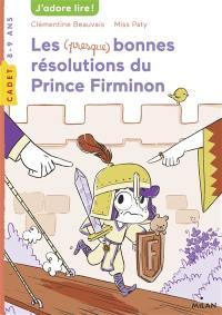 Les (presque) bonnes résolutions du prince Firminon