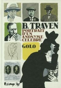 B. Traven, portrait d'un anonyme célèbre