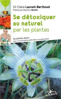 Se détoxiquer au naturel par les plantes