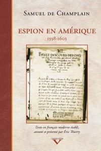 Espion en Amérique, 1598-1603