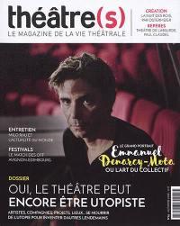 Théâtre(s) : le magazine de la vie théâtrale. n° 15, Oui, le théâtre peut encore être utopiste