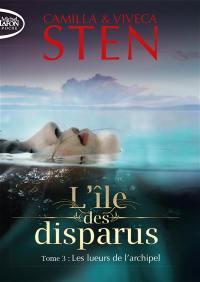L'île des disparus. Volume 3, Les lueurs de l'archipel