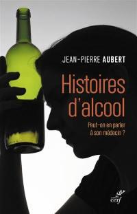Histoire d'alcool : peut-on en parler à son médecin ?