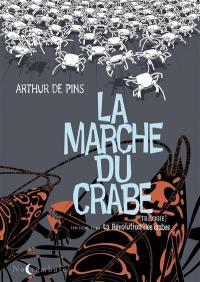La marche du crabe. Volume 3, La révolution des crabes