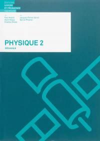 Physique. Volume 2, Mécanique