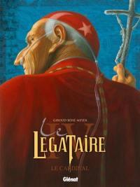 Le légataire. Volume 4, Le cardinal