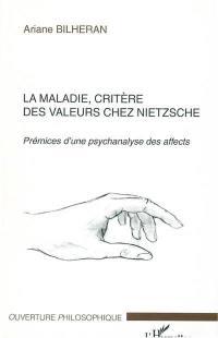 La maladie, critère des valeurs chez Nietzsche