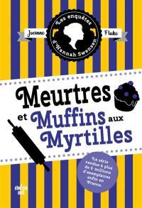 Les enquêtes d'Hannah Swensen. Vol. 3. Meurtres et muffins aux myrtilles