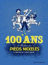 Le meilleur des Pieds nickelés. Volume 7, Spécial 100 ans !