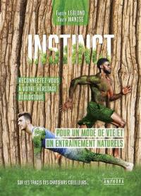 Instinct, reconnectez-vous à votre héritage biologique