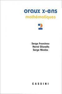Oraux de l'Ecole polytechnique et des écoles normales supérieures. Volume 2,