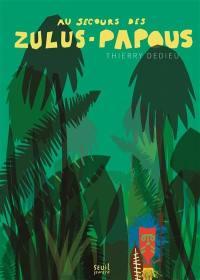 Au secours des Zulus-Papous