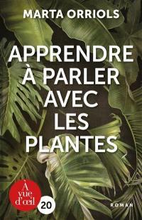 Apprendre à parler avec les plantes