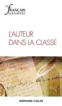 Français aujourd'hui (Le). n° 206, L'auteur dans la classe
