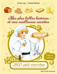 Jean, petit marmiton, Mes plus belles histoires et mes meilleures recettes