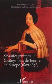 Savantes femmes & citoyennes de Tendre en Europe (1607-1678)