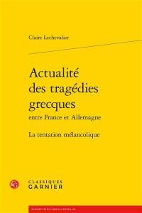Actualité des tragédies grecques entre France et Allemagne