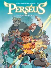 Perséus. Volume 1, La vengeance de Médusa