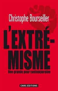L'extrémisme : une grande peur contemporaine