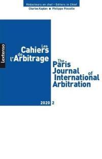 Cahiers de l'arbitrage (Les) = The Paris journal of international arbitration. n° 2 (2020),
