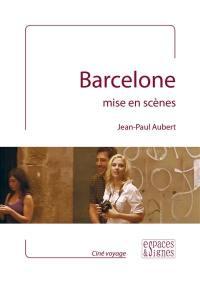 Barcelone mise en scènes