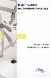 Revue française d'administration publique. n° 149, Etudes d'impact et production normative