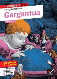 Gargantua (édition de 1542) : texte intégral suivi d'un dossier nouveau bac : bac 1re générale & techno