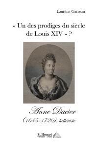 Un des prodiges du siècle de Louis XIV ?