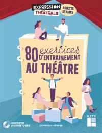80 exercices d'entraînement au théâtre