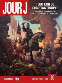 Jour J. Volume 36, Tout l'or de Constantinople
